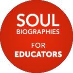 SOUL-BIOGRAPHIES-FOR-EDUCATORS